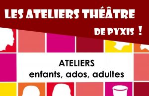 ateliers théâtre compagnie pyxis Maisse